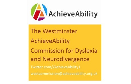 The Westminster AchieveAbility Commission on Dyslexia & Neurodivergence