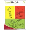 Beyond the Code 3 - Comprehension and Reasoning Skills