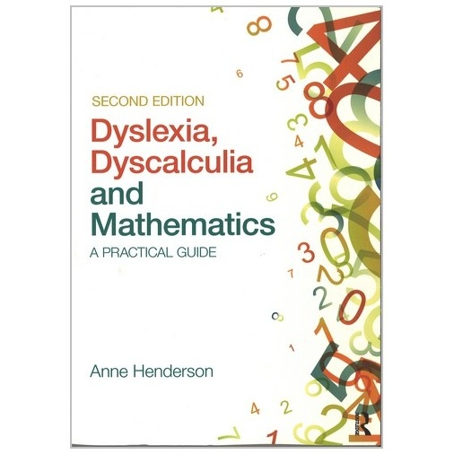 Dyslexia, Dyslcalculia and Mathematics - A Practical Guide