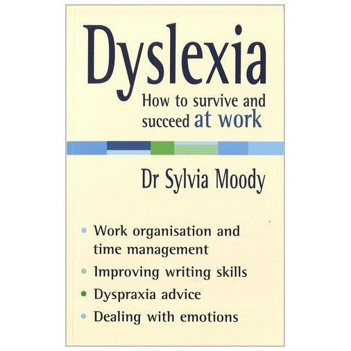 Dyslexia - How to Survive and Succeed at Work