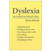 Dyslexia - Surviving and Succeeding at College