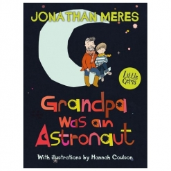 Grandpa was an Astronaut - Little Gem