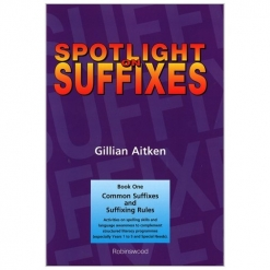 Spotlight on Suffixes - Book 1 - Common suffixes & Suffixing Rules